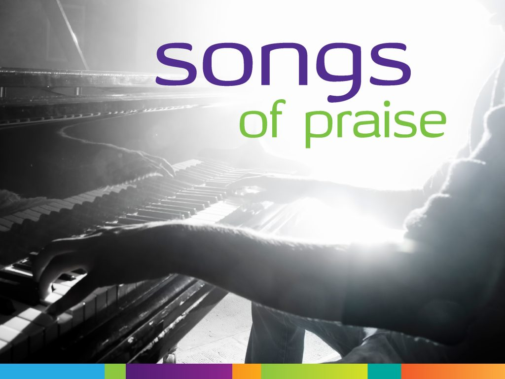 songs of praise  u2013 3pm sunday 9 april at the hub