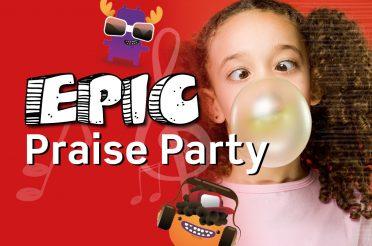 Epic Praise Party