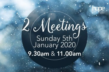 Two Meetings Sunday 5th January 2020